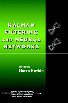 Kalman Filtering and Neural Networks by Simon Haykin