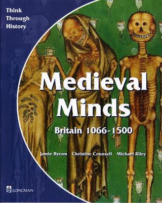 Medieval Minds Pupil's Book Britain 1066-1500 by Jamie Byrom
