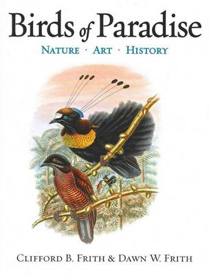 Birds of Paradise: Nature Art History by Clifford B. Frith