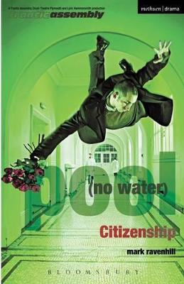 'Pool (no Water)' and 'Citizenship' by Mark Ravenhill