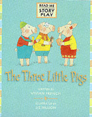 The Three Little Pigs by Vivian French