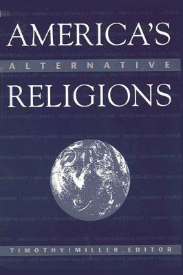 America's Alternative Religions by Timothy Miller