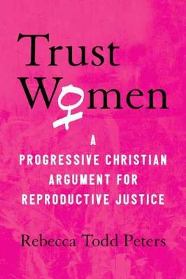 Trust Women by Rebecca Todd Peters
