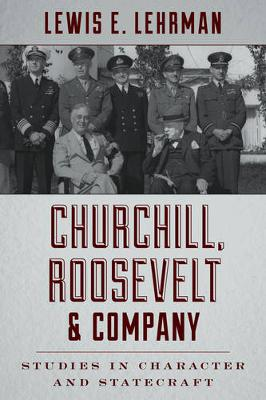 Churchill, Roosevelt, and Company by Lewis Lehrman