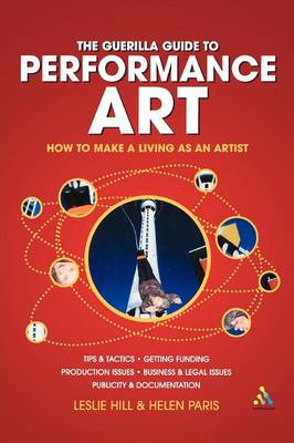 Guerilla Guide to Performance Art by Leslie Hill