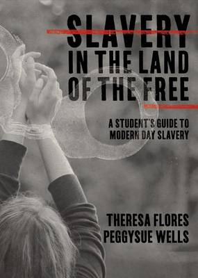 Slavery in the Land of the Free by Theresa Flores