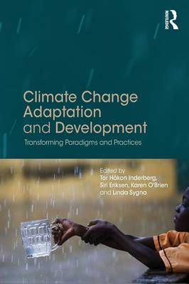 Climate Change Adaptation and Development by Tor Hakon Inderberg
