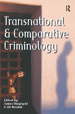 Transnational and Comparative Criminology by James Sheptycki
