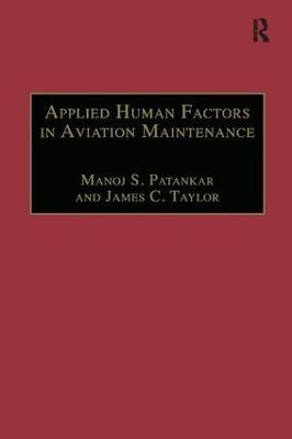 Applied Human Factors in Aviation Maintenance by Manoj S. Patankar