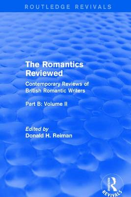 The Romantics Reviewed: Contemporary Reviews of British Romantic Writers. Part B: Byron and Regency Society poets - Volume II by Donald H. Reiman