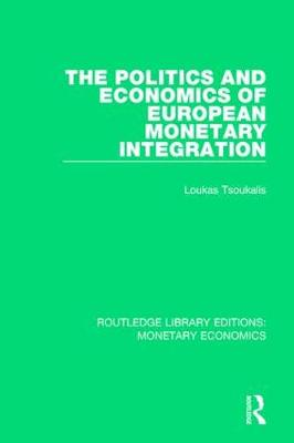 Politics and Economics of European Monetary Integration book