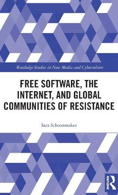 Free Software, the Internet, and Global Communities of Resistance book