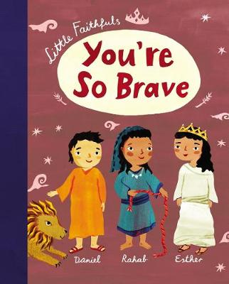 Little Faithfuls: You're So Brave by Carrie Marrs