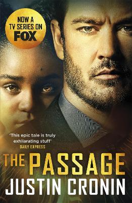 The Passage: The original post-apocalyptic virus thriller: chosen as Time Magazine's one of the best books to read during self-isolation in the Coronavirus outbreak book
