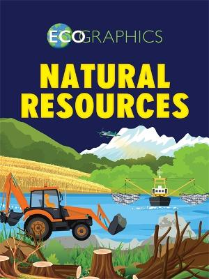 Ecographics: Natural Resources by Izzi Howell