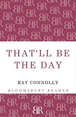 That'll Be The Day by Ray Connolly