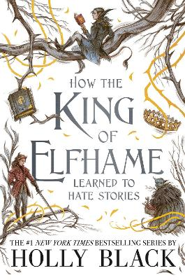 How the King of Elfhame Learned to Hate Stories (The Folk of the Air series) book