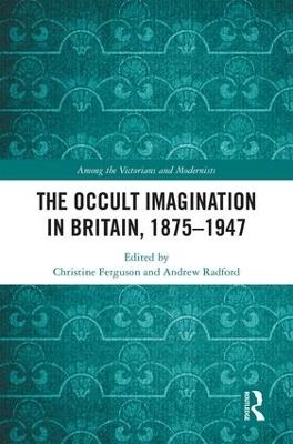 Occult Imagination in Britain, 1875-1947 book