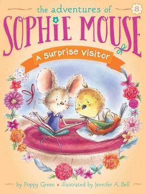 Adventures of Sophie Mouse: #8 A Surprise Visitor by Poppy Green