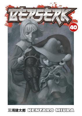 Berserk Volume 40 by Kentaro Miura