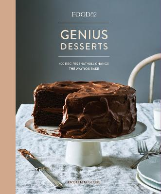 Food52 Genius Desserts: 100 Recipes That Will Change the Way You Bake by Kristen Miglore