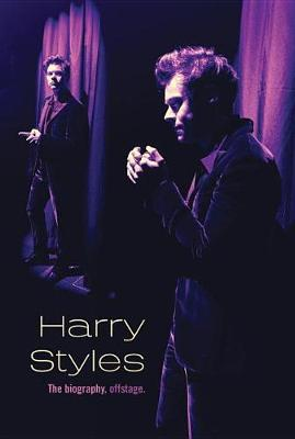 Harry Styles: The Biography, Offstage by Ali Cronin