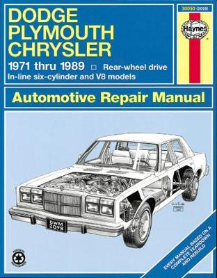 Dodge Plymouth Chrysler RWD (1971-1989) Automotive Repair Manual by Robert Maddox