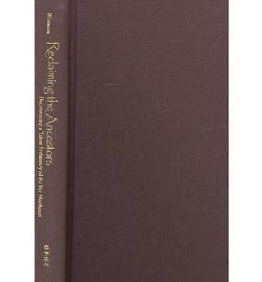 Reclaiming the Ancestors Wabanaki World Bk.1 by Frederick Matthew Wiseman