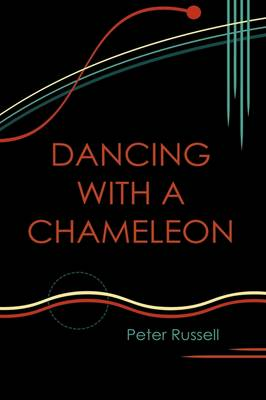 Dancing with a Chameleon by Sir Peter Russell