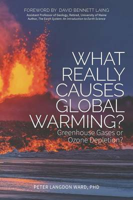What Really Causes Global Warming? by Peter Langdon Ward