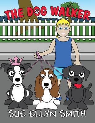 The Dog Walker by Sue Ellyn Smith