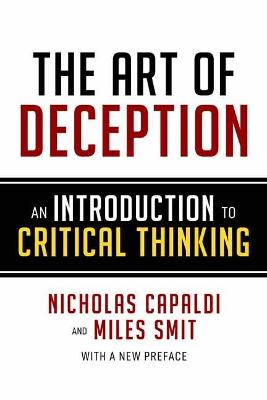 The Art of Deception: An Introduction to Critical Thinking by Nicholas Capaldi
