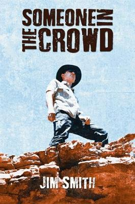 Someone in the Crowd by Jim Smith