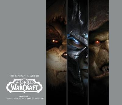 The Cinematic Art of World of Warcraft: Volume 1 book