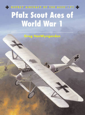 Pfalz Scout Aces of World War 1 by Greg VanWyngarden