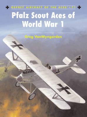 Pfalz Scout Aces of World War 1 by Greg VanWyngarden