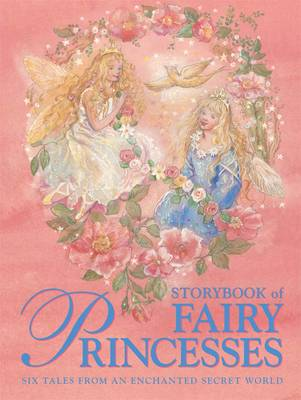 Storybook Of Fairy Princesses by Nicola Baxter