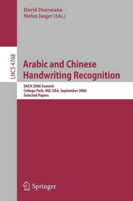 Arabic and Chinese Handwriting Recognition by David Doermann