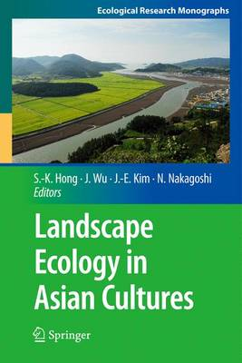 Landscape Ecology in Asian Cultures by Jianguo Wu
