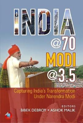 India @ 70, Modi @ 3.5 by Bibek Debroy