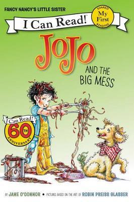 Fancy Nancy: JoJo and the Big Mess by Jane O'Connor