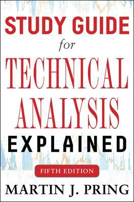 Study Guide for Technical Analysis Explained Fifth Edition by Martin J. Pring