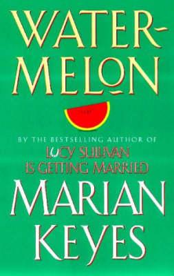 Watermelon by Marian Keyes