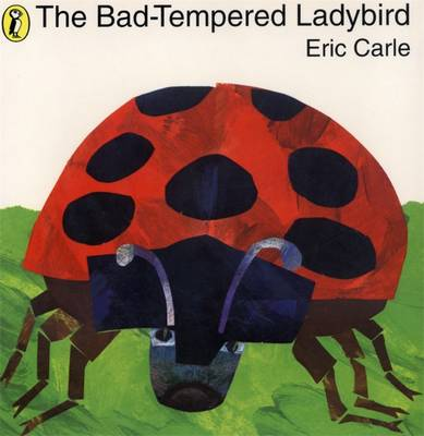 The The Bad-tempered Ladybird by Eric Carle