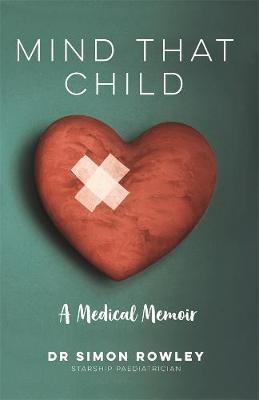 Mind That Child: A Medical Memoir book