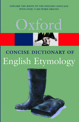 The Concise Oxford Dictionary of English Etymology by T. F. Hoad