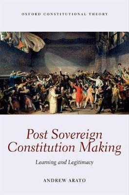 Post Sovereign Constitution Making by Andrew Arato
