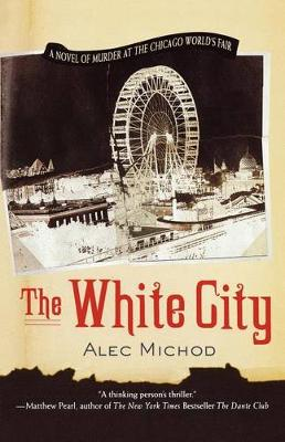 The White City by Alec Michod