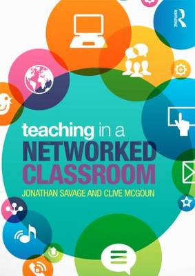 Teaching in a Networked Classroom by Jonathan Savage
