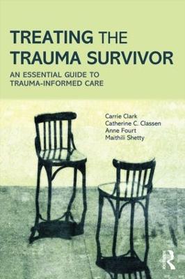 Treating the Trauma Survivor by Carrie Clark